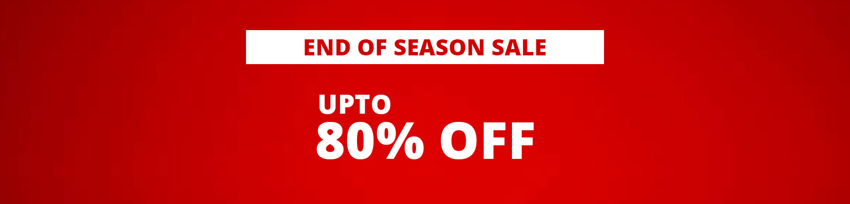 End of season sale - Upto 80% off