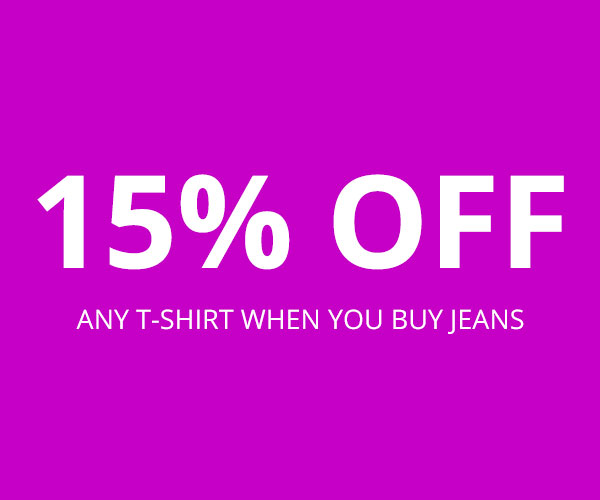 15% off any t-shirt when you buy jeans